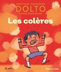 Catherine Dolto et Colline Faure-Poirée - Les colères.