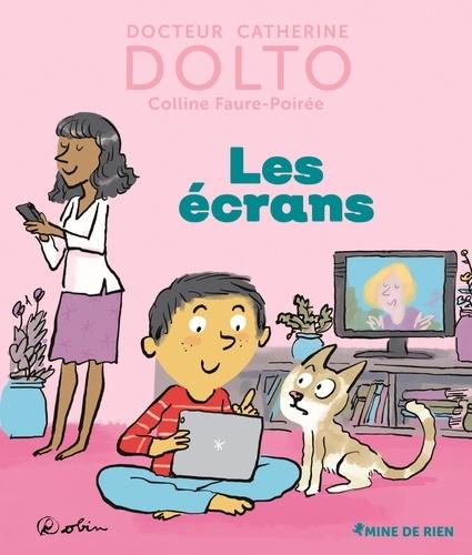 Catherine Dolto et Colline Faure-Poirée - Les écrans.