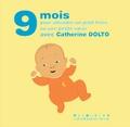 Catherine Dolto-Tolitch et Colline Faure-Poirée - 9 mois pour attendre un petit frère ou une petite soeur.