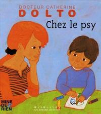 Catherine Dolto-Tolitch et Colline Faure-Poirée - Chez le psy.