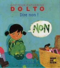 Catherine Dolto-Tolitch et Colline Faure-Poirée - Dire non !.