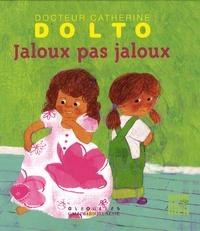 Catherine Dolto-Tolitch et Colline Faure-Poirée - Jaloux pas jaloux.