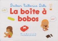 Catherine Dolto-Tolitch et Colline Faure-Poirée - La boîte à bobos.