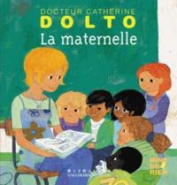Catherine Dolto-Tolitch et Colline Faure-Poirée - La maternelle.