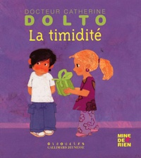 Catherine Dolto-Tolitch et Colline Faure-Poirée - La timidité.