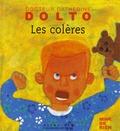 Catherine Dolto-Tolitch et Colline Faure-Poirée - Les colères.