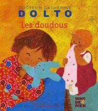 Catherine Dolto-Tolitch et Colline Faure-Poirée - Les doudous.