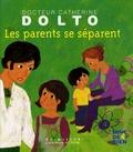 Catherine Dolto-Tolitch et Colline Faure-Poirée - Les parents se séparent.