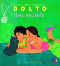 Catherine Dolto-Tolitch et Colline Faure-Poirée - Les secrets.