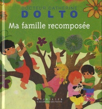 Ma famille recomposée - Catherine Dolto-Tolitch |