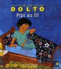 Catherine Dolto-Tolitch et Colline Faure-Poirée - Pipi au lit.
