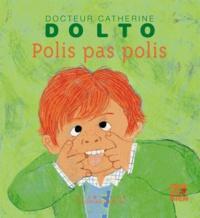 Catherine Dolto-Tolitch et Colline Faure-Poirée - Polis pas polis.