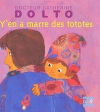 Catherine Dolto-Tolitch et Colline Faure-Poirée - Y'en a marre des tototes.