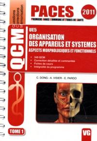 Catherine Dong et Antoine Visier - Organisation des appareils et systèmes UE5 - Aspects morphologiques et fonctionnels Tome 1.