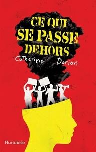 Catherine Dorion - Ce qui se passe dehors.