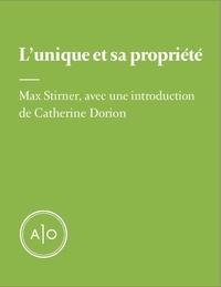 Catherine Dorion et Max Stirner - L'unique et sa propriété.