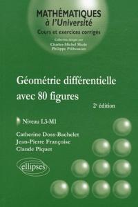 Catherine Doss-Bachelet et Jean-Pierre Françoise - Géométrie différentielle avec 80 figures - Niveau L3-M1.
