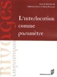 Catherine Douay et Daniel Roulland - L'Interlocution comme paramètre.