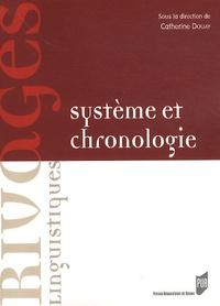 Catherine Douay - Système et chronologie.