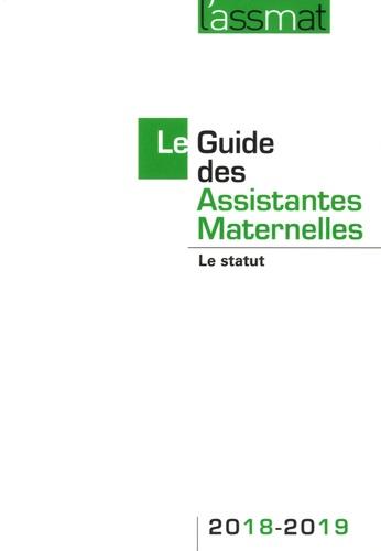 Le Guide des Assistantes Maternelles. Le statut  Edition 2018-2019