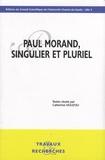 Catherine Douzou - Paul Morand, singulier et pluriel.