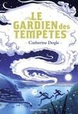 Sidonie Van den Dries et Catherine Doyle - Le Gardien des tempêtes, Tome 01 - Le Gardien des tempêtes.