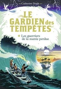 Catherine Doyle - Le Gardien des tempêtes, Tome 02 - Les guerriers de la marée perdue.