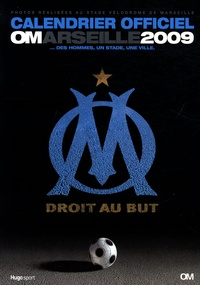 Catherine Droux et Yann Bouvier - Calendrier officiel OM Marseille 2009 - Des hommes, un stade, une ville.