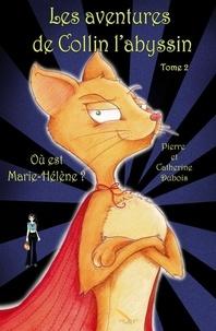 Catherine Dubois et DuBois Pierre - LES AVENTURES DE COLLIN L'ABYSSIN  2  OÙ EST MARIE-HÉLÈNE.