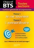 Catherine Duffau - Culture générale et expression BTS toutes sections - Thème 1 : Je me souviens ; Thème 2 : L'extraordinaire.