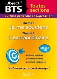 Culture générale et expression BTS toutes sections- Thème 1 : Je me souviens ; Thème 2 : L'extraordinaire - Catherine Duffau |