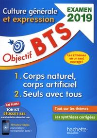 Catherine Duffau - Culture générale et expression BTS - Thème 1 : Corps naturel, corps artificiel ; Thème 2 : Seuls avec tous.