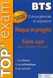 Catherine Duffau et Françoise Pfirrmann - Risque et progrès - Faire voir : Quoi ? Comment ? Pour quoi ? Culture générale et expression BTS.