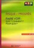 Catherine Duffau et Françoise Pfirrmann - Risque et progrès - Faire voir : quoi ? Comment ? Pour quoi ? Culture générale et expression BTS 2e année.