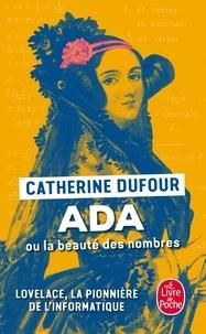 Catherine Dufour - Ada ou la beauté des nombres - La pionnère de l'informatique.