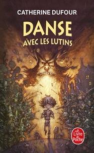 Catherine Dufour - Danse avec les lutins.