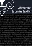 Catherine Dufour - La lumière des elfes. L'accroissement mathématique du plaisir.