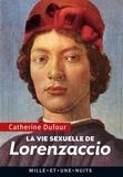 Catherine Dufour - La Vie sexuelle de Lorenzaccio.