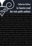 Catherine Dufour - Le sourire cruel des trois petits cochons. L'accroissement mathématique du plaisir.