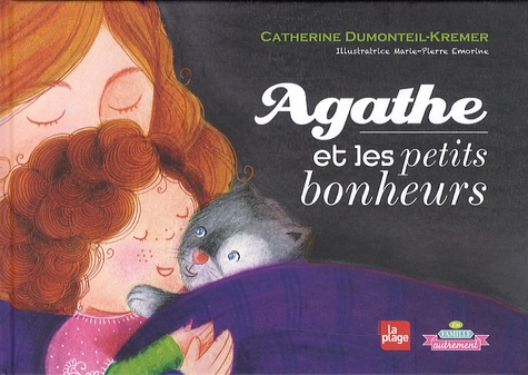 Catherine Dumonteil-Kremer et Marie-Pierre Emorine - Agathe et les petits bohneurs.