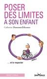 Catherine Dumonteil-Kremer - Poser des limites à son enfant - Et le respecter.