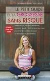 Catherine Dupin et Alix Leduc - Le petit guide de la grossesse sans risque.