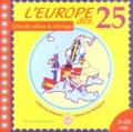 Catherine Duquaire et Bruno Van Belleghem - L'Europe des 25.