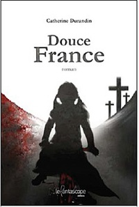 Catherine Durandin - Douce France.