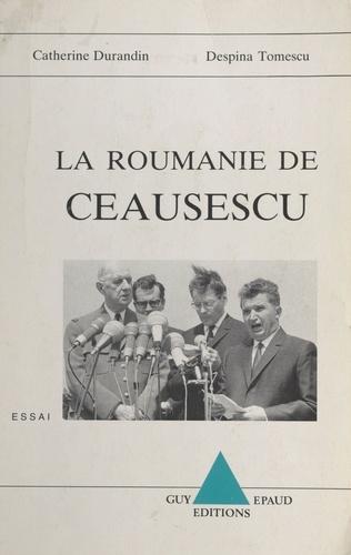 La Roumanie de Ceausescu