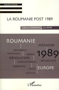 Catherine Durandin et Zoe Petre - La Roumanie post 1989.