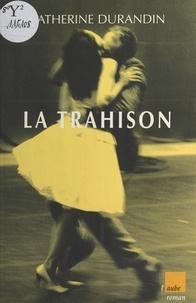 Catherine Durandin - La trahison.