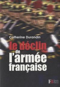 Catherine Durandin - Le déclin de l'armée française.