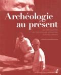 Catherine Dureuil-Bourachau - Archéologie au présent - Les découvertes de l'archéologie préventive dans les médias.