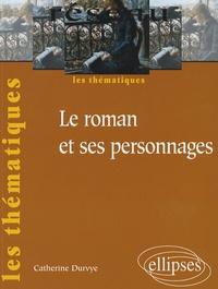 Catherine Durvye - Le roman et ses personnages.